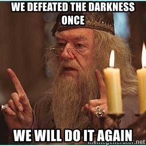 dumbledore fingers - We defeated the darkness once We will do it again