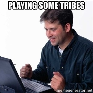 Net Noob - playing some tribes