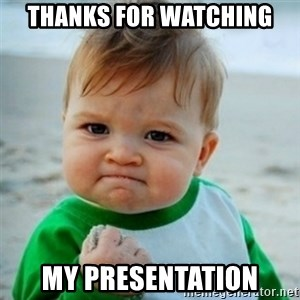 baby - Thanks for watching my presentation