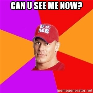 Hypocritical John Cena - can u see me now?