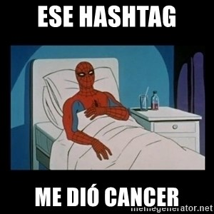 it gave me cancer - ese hashtag  me dió cancer