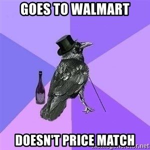 Rich Raven - goes to walmart doesn't price match