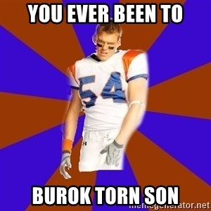 Thad Castle - You ever been to Burok Torn son