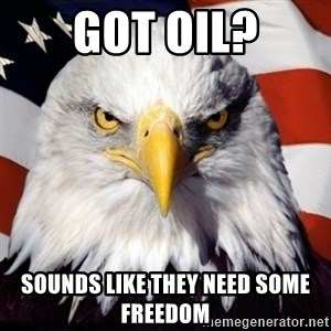 Freedom Eagle  - got oil? sounds like they need some freedom