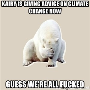 Bad RPer Polar Bear - Kairy is giving advice on climate change now  Guess we're all fucked