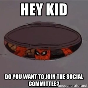 Spiderman in Sewer - Hey Kid Do you want to join the Social Committee?