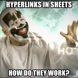 Insane Clown Posse - HYPERLINKS IN SHEETS HOW DO THEY WORK?