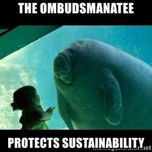 Overlord Manatee - the ombudsmanatee protects sustainability