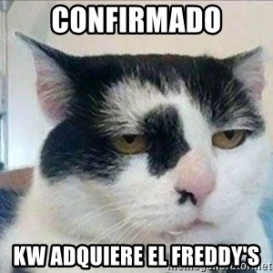 Serious Cat - Confirmado KW adquiere el Freddy's