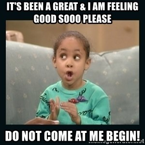 Raven Symone - It's been a great & I am feeling good sooo please Do Not come at me Begin!