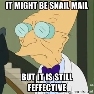 dr farnsworth - It might be snail mail but it is still feffective