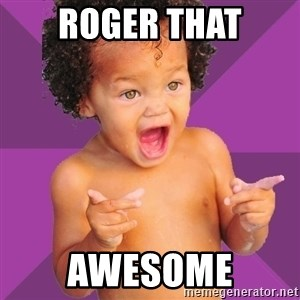 Baby $wag - Roger that Awesome