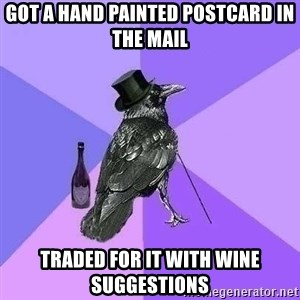 Rich Raven - Got a hand painted postcard in the mail Traded for it with wine suggestions