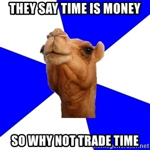 Classics Camel - they say time is money so why not trade time