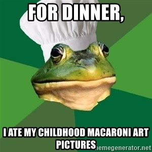 Foul Bachelor Frog - for dinner, I ate my childhood macaroni art pictures