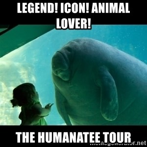 Overlord Manatee - Legend! Icon! Animal lover!  The humanatee tour