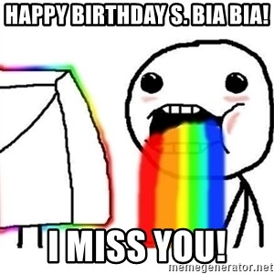 Puking Rainbows - Happy Birthday S. Bia Bia! I miss you!