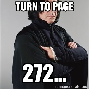 Snape - Turn to page 272...