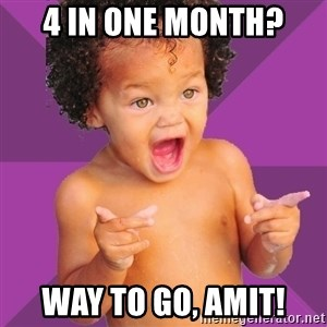 Baby $wag - 4 in one month? Way to go, Amit!