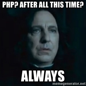 Always Snape - PHP? After all this time? always