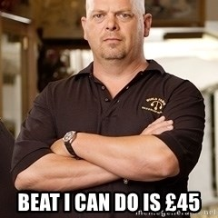 Rick Harrison -  Beat i can do is £45