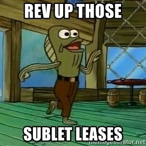 Rev Up Those Fryers - REV UP THOSE SUBLET LEASES