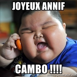 Fat Asian Kid - Joyeux annif  CAMBO !!!!