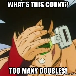 Facepalm Goku - what's this COUNT? TOO MANY DOUBLES!