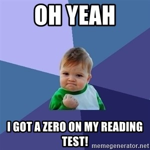 Success Kid - Oh Yeah I GOT a zero on my reading test!