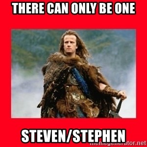 Highlander - THERE CAN ONLY BE ONE Steven/Stephen