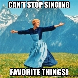 Sound Of Music Lady - Can't stop singing favorite things!
