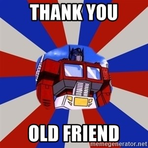 Optimus Prime - thank you old friend