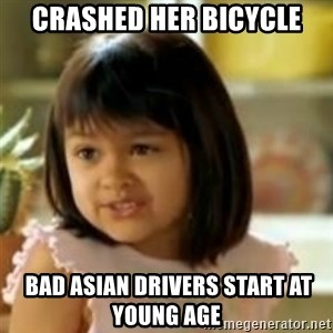 why not both girl - crashed her bicycle  bad asian drivers start at young age
