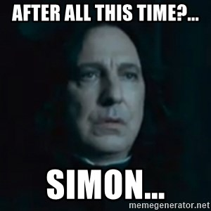 Always Snape - After all this time?... Simon...