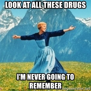 Sound Of Music Lady - LOOK AT ALL THESE DRUGS I'M NEVER GOING TO REMEMBER