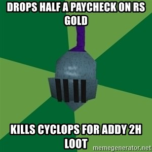 Runescape Advice - DROPS HALF A PAYCHECK ON RS GOLD KILLS CYCLOPS FOR ADDY 2H LOOT