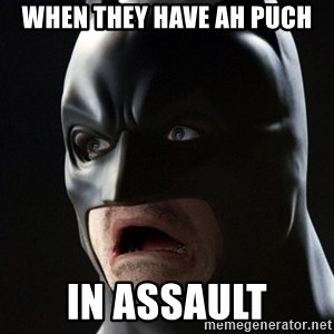 Shocked Batman - When they have Ah Puch in assault