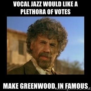 El Guapo Plethora - Vocal Jazz would like a plethora of votes Make Greenwood, IN famous