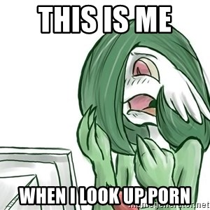 Pokemon Reaction - this is me  when i look up porn