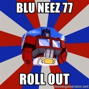 Optimus Prime - Blu Neez 77 roll out
