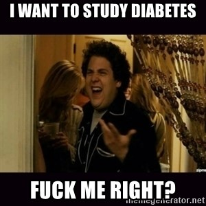 fuck me right jonah hill - I want to Study Diabetes Fuck Me Right?