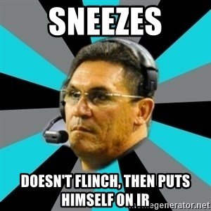 Stoic Ron - sneezes doesn't flinch, then puts himself on IR