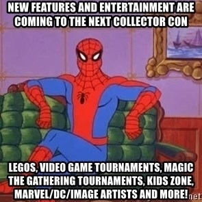 spider manf - New features and entertainment are coming to the next Collector Con Legos, Video Game Tournaments, Magic the Gathering Tournaments, Kids zone, Marvel/DC/Image artists and more!