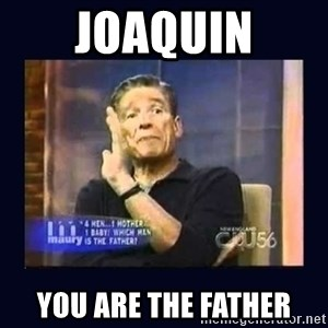 Maury Povich Father - Joaquin you ARE the father