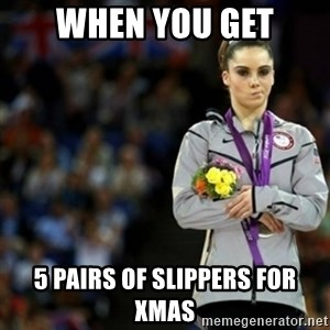 unimpressed McKayla Maroney 2 - WHEN YOU GET 5 PAIRS OF SLIPPERS FOR XMAS