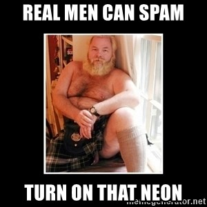 Sexy Scotsman - Real men can spam turn on that neon