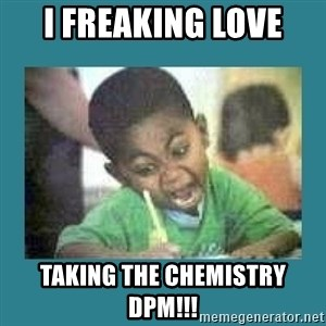 I love coloring kid - I freaking love taking the chemistry DPM!!!