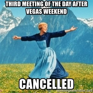 Sound Of Music Lady - third meeting of the day after vegas weekend cancelled