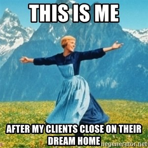Sound Of Music Lady - This is me After my clients close on their dream home