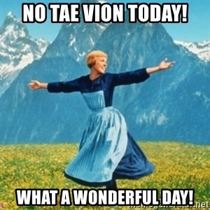 Sound Of Music Lady - No Tae Vion today! What a wonderful day!